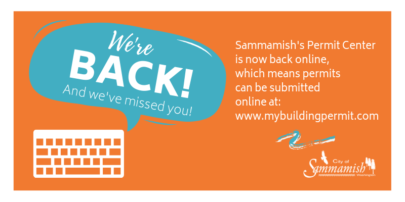 Speech bubble: We're back! Sammamish Permit Center is back online